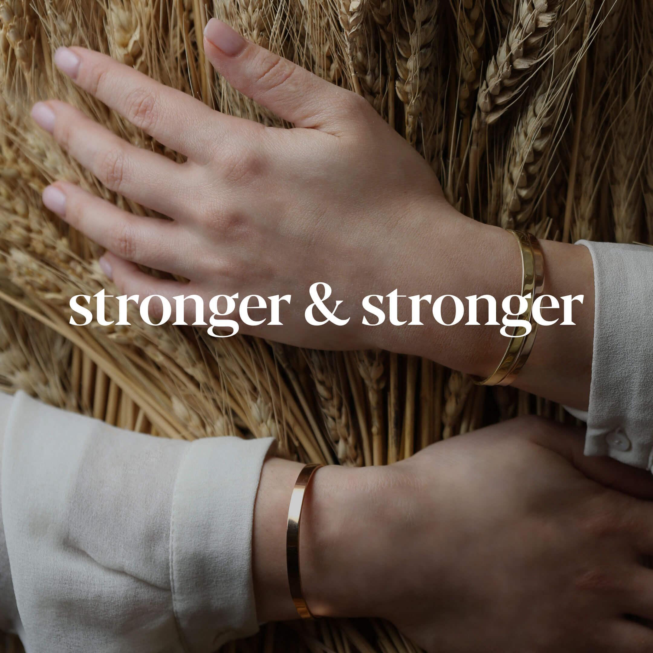 Stronger & Stronger